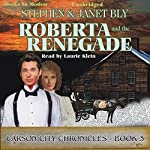 Roberta and the Renegade: Carson City Chronicles, Book 3 | Stephen Bly,Janet Bly
