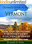 Ultimate Guide to Fall in Vermont: Wh...