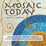 Mosaic Today: Create Contemporary Pro...