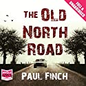The Old North Road Audiobook by Paul Finch Narrated by Jonathan Keeble
