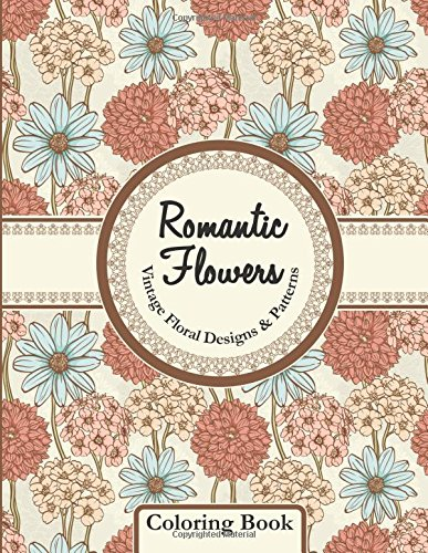 Romantic Flowers Vintage Floral Designs Patterns Coloring Book Sacred Mandala And Books For Adults Volume 45 Reviews