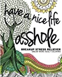 Have a Nice Life Asshole: Breakup Str...