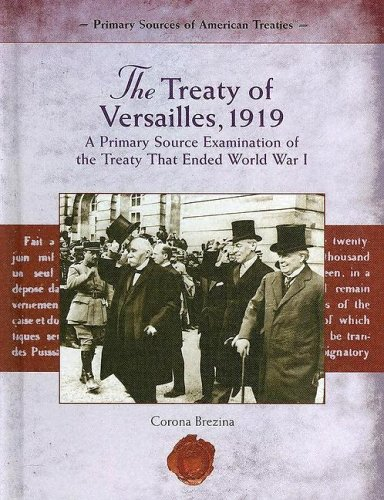 The Treaty of Versailles, 1919: A Primary Source Examination Of The Treaty That Ended World War I (Primary Source of American Treaties), Corona Brezina