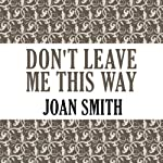 Don't Leave Me This Way | Joan Smith