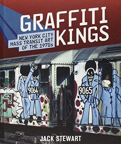 Graffiti Kings: New York Transit Art of the 1970s
