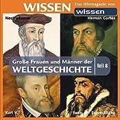 Große Frauen und Männer der Weltgeschichte - Teil 8 | Stephanie Mende, Wolfgang Suttner