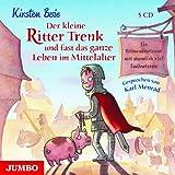 Der kleine Ritter Trenk und fast das ganze Leben im Mittelalter: Ein Ritterabenteuer mit ziemlich viel Sachwissen [Audiobook] [Audio CD]