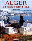 Alger et ses peintres : 1830-1960