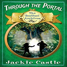 Through the Portal: The Sentinel Archives, Book 1 Audiobook by Jackie Castle Narrated by Fred Wolinsky