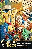 Rhythms of Race: Cuban Musicians and