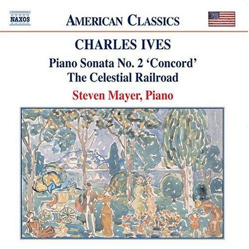 Charles Ives: Piano Sonata No. 2 'Concord'; The Celestial Railroad