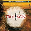 True Son: The Psi Chronicles, Book 3 (       UNABRIDGED) by Lana Krumwiede Narrated by Nick Podehl