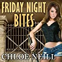 Friday Night Bites: Chicagoland Vampires, Book 2 Audiobook by Chloe Neill Narrated by Cynthia Holloway