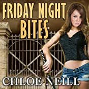 Friday Night Bites: Chicagoland Vampires, Book 2 | [Chloe Neill]