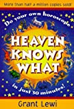 Heaven Knows What (Llewellyn's Popular Astrology) (0875424449) by Lewi, Grant