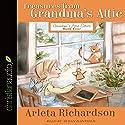 Treasures from Grandma's Attic: Grandma's Attic Series, Book 4 Audiobook by Arleta Richardson Narrated by Susan Hanfield