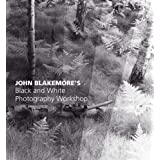 John Blakemore's Black and White Photography Workshopby John Blakemore