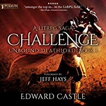 Challenge: Unbound Deathlord, Book 1 Audiobook by Edward Castle Narrated by Jeff Hays