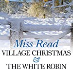 Village Christmas & The White Robin | Miss Read