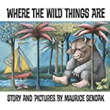 Where the Wild Things Are ~ Maurice Sendak