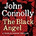 The Black Angel Audiobook by John Connolly Narrated by Jeff Harding