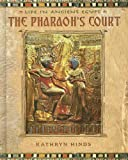 The Pharaoh's Court (Life in Ancient Egypt)