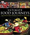 Ultimate Food Journeys (Dk Eyewitness Travel)