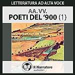 Poeti del '900 | Gabriele D'Annunzio,Luigi Pirandello,Guido Gozzano,Umberto Saba,Aldo Palazzeschi,Giuseppe Ungaretti,Eugenio Montale