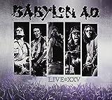Live@Xxv by Babylon A.D. (2015-10-21)