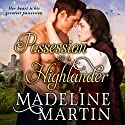 Possession of a Highlander Audiobook by Madeline Martin Narrated by Liam Gerrard