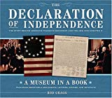 The Declaration of Independence: The Story Behind America s Founding Document and the Men Who Created It (Museum in a Book)