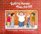 Rolling Harvey Down the Hill