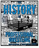 img - for The History of Professional Wrestling: Jim Crockett Promotions & the NWA World Title 1983-1988 (Volume 3) (Paperback) - Common book / textbook / text book