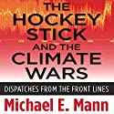 The Hockey Stick and the Climate Wars Audiobook by Michael Mann Narrated by Luke Daniels