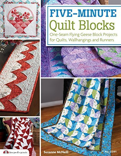 Five-Minute Quilt Blocks: One-Seam Flying Geese Block Projects for Quilts, Wallhangings and Runners by McNeill, Suzanne (2012) Paperback