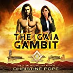 The Gaia Gambit: The Gaian Consortium Series, Volume 4 | Christine Pope