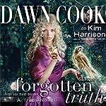 Forgotten Truth: Truth Series, Book 3 | Dawn Cook
