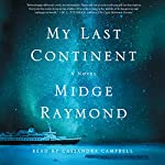 My Last Continent: A Novel | Midge Raymond