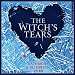 The Witch's Tears: Sequel to The Witch's Kiss | Katharine Corr,Elizabeth Corr