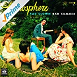 Sad Clown Bad Summer Number 9 [Explicit]
