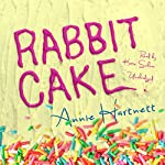 Rabbit Cake | Annie Hartnett