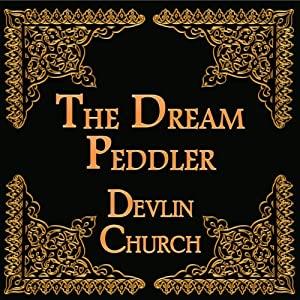 The Dream Peddler | [Devlin Church]