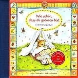 Image de Wie schön, dass du geboren bist: Erinnerungsalbum für das erste Lebensjahr (Eintragbücher)