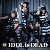IDOL is DEAD  (ALBUM+DVD) (映画盤)