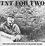 TNT for Two Blaster Bates