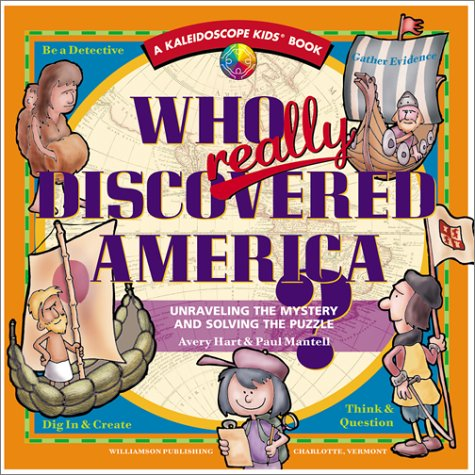 Who Really Discovered America?: Unraveling the Mystery & Solving the Puzzle (Kaleidoscope Kids Books (Williamson Publishing))