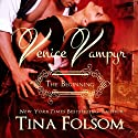 Venice Vampyr: The Beginning (       UNABRIDGED) by Tina Folsom Narrated by Eric G. Dove