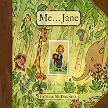 Me...Jane (       UNABRIDGED) by Patrick McDonnell Narrated by Katherine Kellgren
