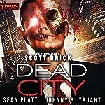 Dead City, Book 1 | Sean Platt,Johnny B. Truant