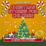 15 FUN Christmas Stories (FREE Coloring Book Included) Santa Claus Classics (Christmas Stories for Children)